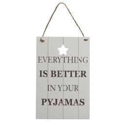 Better In Your Pyjamas Sign