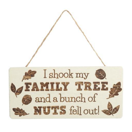 I Shook My Family Tree Sign