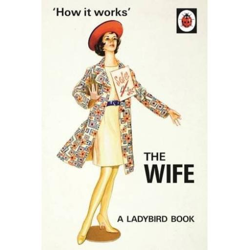 HARDBACK BOOK HOW IT WORKS: THE WIFE (LADYBIRD FOR GROWN UPS)