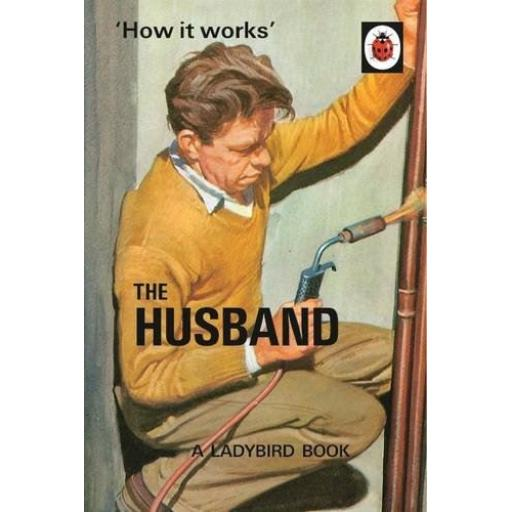HARDBACK BOOK HOW IT WORKS: THE HUSBAND (LADYBIRD FOR GROWN UPS)