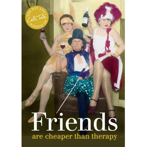 Hardback Book Friends Are Cheaper Than Therapy.