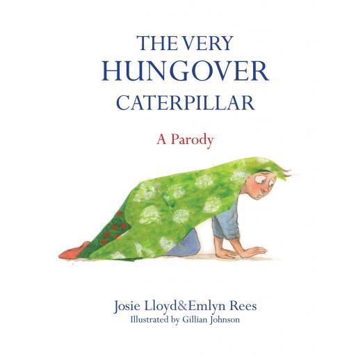 HARDBACK BOOK THE VERY HUNGOVER CATERPILLAR
